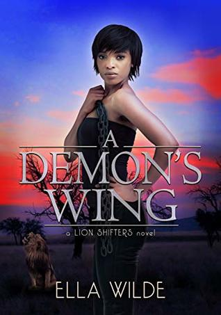 A Demon's Wing: a Lion Shifters novel (Paranormal Africa: The Lion Shifters Book 2)
