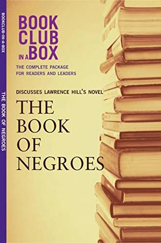 Bookclub-in-a-Box Discusses The Book of Negroes, by Lawrence Hill: The Complete Guide for Readers and Leaders