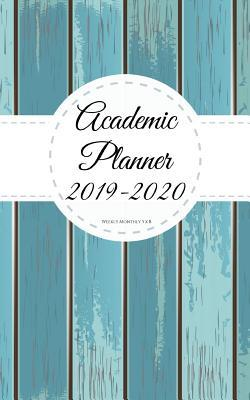 Academic Planner 2019-2020 weekly monthly 5 x 8: Wooden Theme