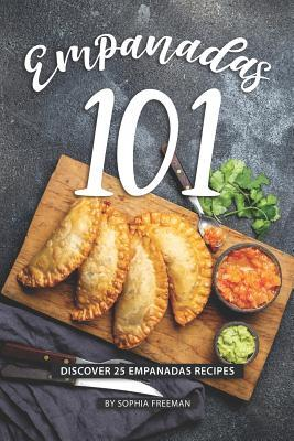 Empanadas 101: Discover 25 Empanadas Recipes