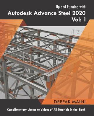 Volume 2 Up and Running with Autodesk Advance Steel 2019 Civil