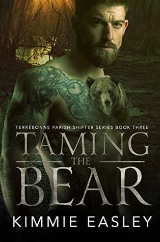 Taming the Bear: (Terrebonne Parish Shifters Series Book 3)