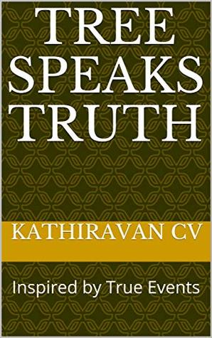 TREE SPEAKS TRUTH: Inspired by True Events (Non Fiction Book 1)