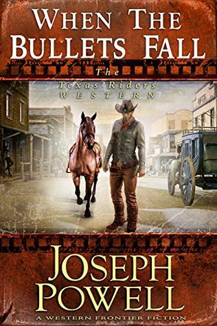 When The Bullets Fall (The Texas Riders Western)