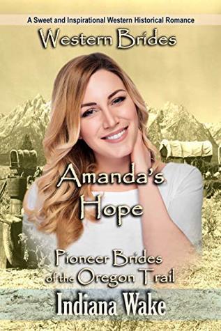 Amanda's Hope: Pioneer Brides of the Oregon Trail