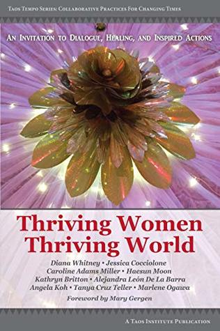 Thriving Women Thriving World: An Invitation to Dialogue, Healing, and Inspired Actions