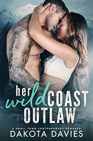 Her Wild Coast Outlaw: A Small Town Contemporary Romance (Storm Harbor Book 1)