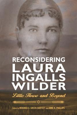 Reconsidering Laura Ingalls Wilder: Little House and Beyond