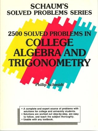 2500 Solved Problems In College Algebra And Trigonometry