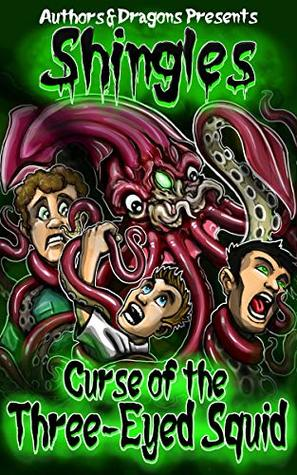 Curse of the Three-Eyed Squid (Shingles Book 18)