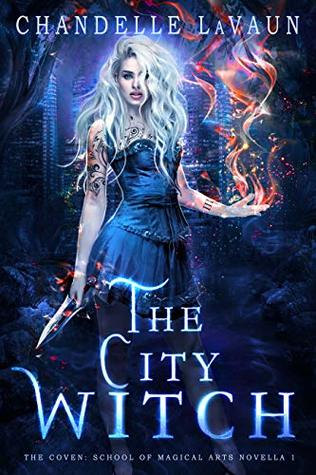 The City Witch (The Coven: School of Magical Arts, #1)