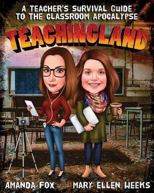Teachingland: A Teacher's Survival Guide to the Classroom Apocalypse