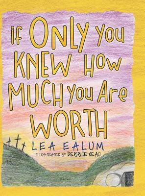 If Only You Knew How Much You Are Worth