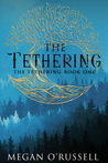 The Tethering (The Tethering, #1)