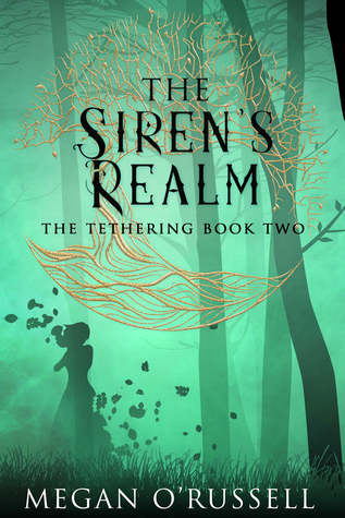 The Siren's Realm (The Tethering, #2)