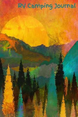 e562dc36c RV Camping Journal: Beautifully Painted Mountain Scene by Rv Camping ...