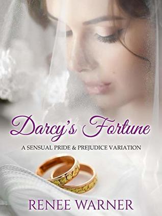 Darcy's Fortune: A Sensual Pride and Prejudice Variation