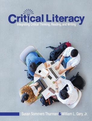 Critical Literacy: Integrating Critical Thinking, Reading, and Writing