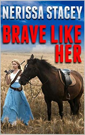 Brave Like Her: A Western Adventure
