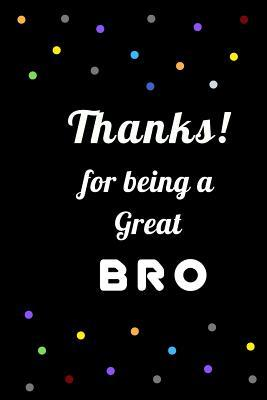 Thanks For Being A Great Bro A Gift For Brothers From Sisters