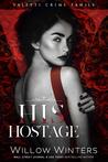 His Hostage (Valetti Crime Family #2)