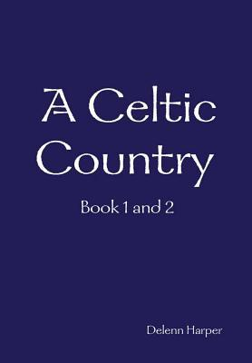 A Celtic Country Book 1 and 2