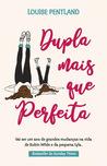 Dupla Mais Que Perfeita by Louise Pentland