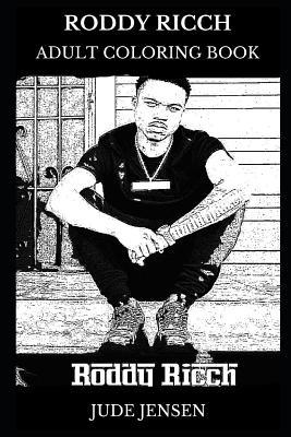 Roddy Ricch Adult Coloring Book: Legendary Rapper and Musical Prodigy, Acclaimed Lyricist and Millennial Icon Inspired Adult Coloring Book