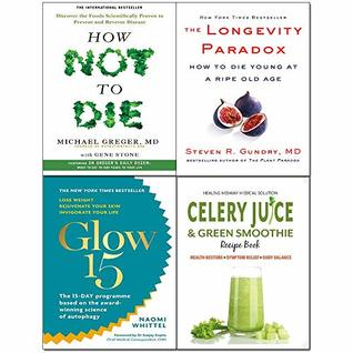 Celery Juice & Green Smoothie, Longevity Paradox [Hardcover], Glow15, How Not to Die 4 Books Collection Set