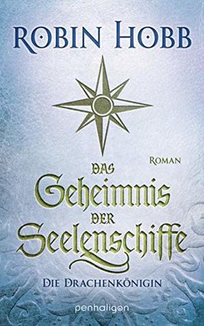 Das Geheimnis der Seelenschiffe - Die Drachenkönigin (Die Seelenschiff-Händler, #3)
