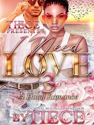 I Need Love 3: A Hood Romance