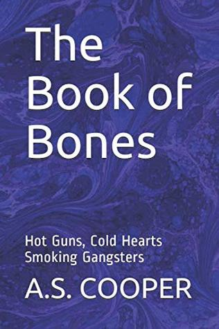 The Book of Bones: Hot Guns,Cold Hearts/ Smoking Gangsters