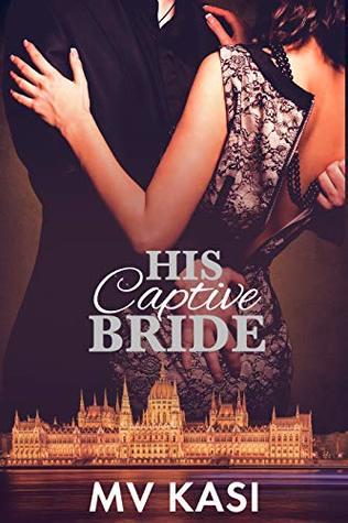His Captive Bride: A Short Romance