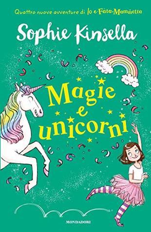 Io e Fata Mammetta - 3. Magie e unicorni