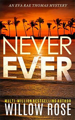 Never Ever (Eva Rae Thomas Mystery, #3)
