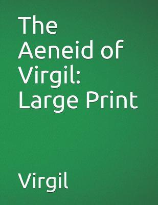 The Aeneid of Virgil: Large Print