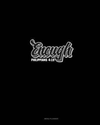 Enough - Philippians 4: 19: Menu Planner