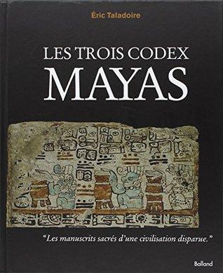 TROIS CODEX MAYAS
