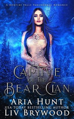 Captive of the Bear Clan: A Bonfire Falls Reverse Harem