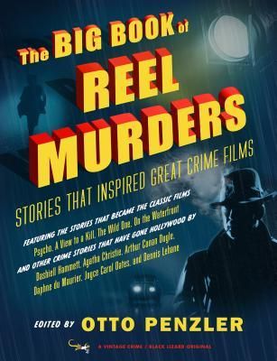 The Big Book of Reel Murders: Stories That Inspired Great Crime Films