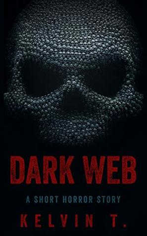 Dark Web: A Short Horror Story