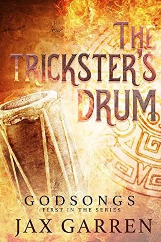 The-Tricksters-Drum-Godsongs-Book-1-Jax-Garren