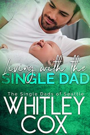Living with the Single Dad (The Single Dads of Seattle Book 4)