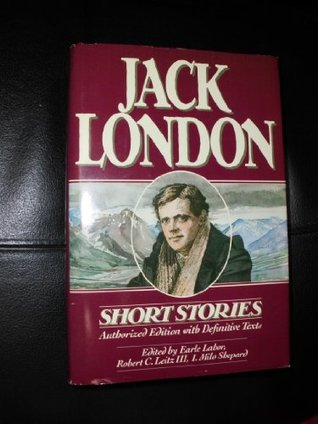 Short Stories of Jack London: Authorized One-Volume Edition