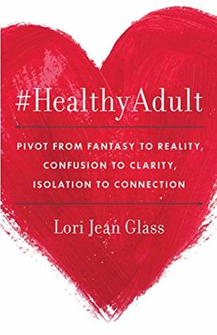 #HealthyAdult: PIVOT from Fantasy to Reality, Confusion to Clarity, Isolation to Connection