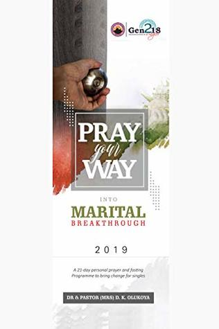 Pray Your Way into Marital Breakthrough - Stepping High 2019: Stepping High 2019: 21-day personal prayer and fasting program to bring change to singles and the married