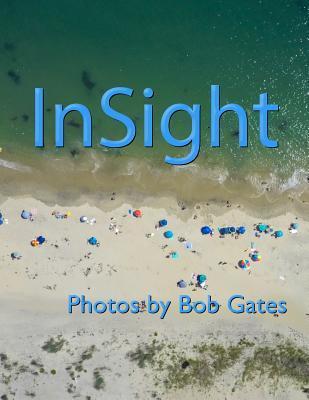 InSight: Photos by Bob Gates