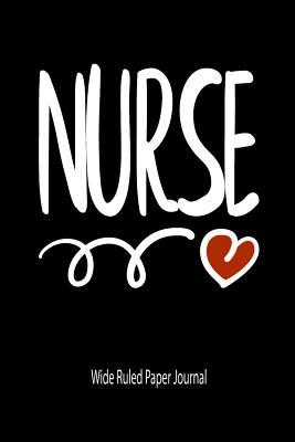 Nurse: Wide Ruled Paper Journal by Tricori Series