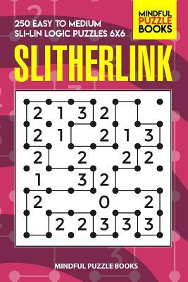 Slitherlink: 250 Easy to Medium Sli-Lin Logic Puzzles 6x6 by