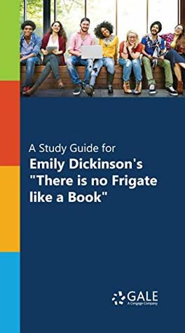 """""""A Study Guide for Emily Dickinson's """"""""There is no Frigate like a Book"""""""""""""""